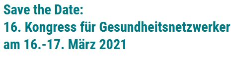 """16. Kongress für Gesundheitsnetzwerker 2021 """"Das neue Normal - digital?"""""""