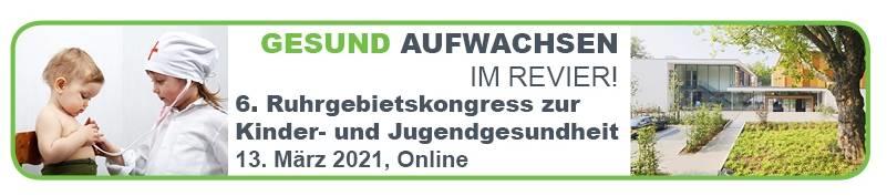 GESUND AUFWACHSEN IM REVIER! - Ruhrgebietskongress zur Kinder- und Jugendgesundheit