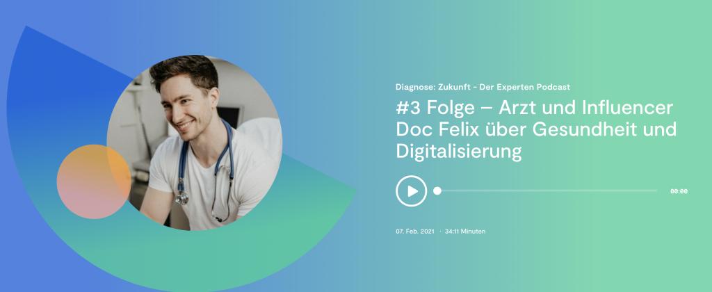 Diagnose: Zukunft – Der Experten Podcast – Arzt und Influencer Doc Felix über Gesundheit und Digitalisierung