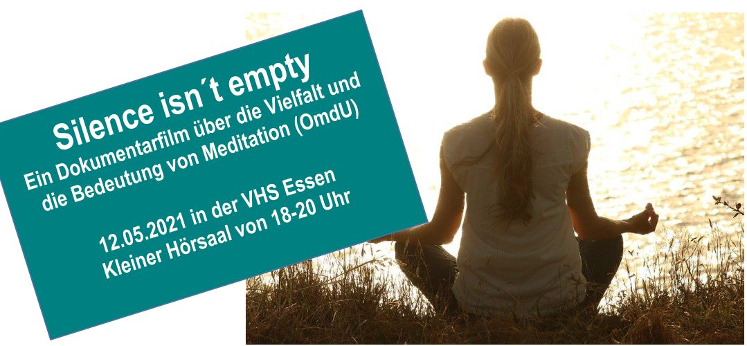 """""""Silence isn´t empty"""" - Ein Dokumentarfilm über die Vielfalt von Meditation"""